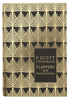 Flappers and Philosophers: The Collected Short Stories of F. Scott Fitzgerald, Hardback Book