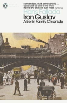 Iron Gustav : A Berlin Family Chronicle, Paperback Book