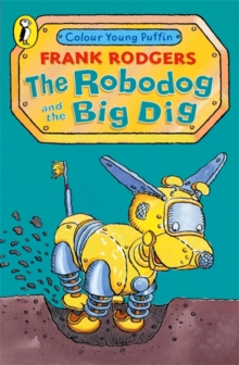 The Robodog and the Big Dig, Paperback Book