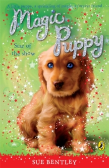 Magic Puppy: Star of the Show, Paperback Book