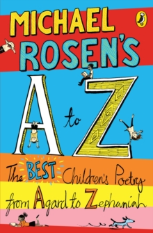 Michael Rosen's A-Z : The Best Children's Poetry from Agard to Zephaniah, Paperback Book