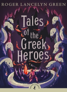 Tales of the Greek Heroes, Paperback Book