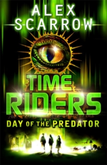 TimeRiders: Day of the Predator (Book 2), Paperback Book