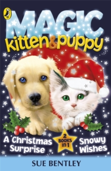 Magic Kitten and Magic Puppy: A Christmas Surprise and Snowy Wishes, Paperback Book