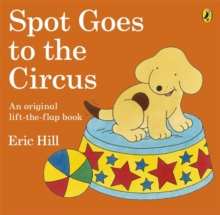 Spot Goes to the Circus, Paperback Book