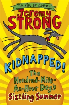 Kidnapped! The Hundred-Mile-an-Hour Dog's Sizzling Summer, Paperback Book