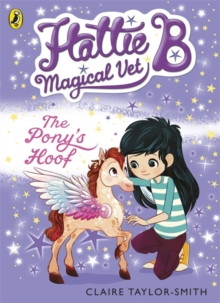 Hattie B, Magical Vet: The Pony's Hoof (Book 5), Paperback Book