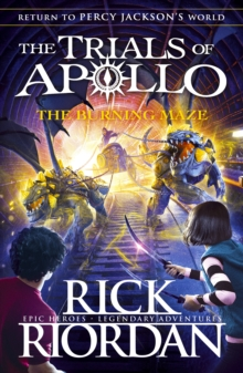 The Burning Maze (The Trials of Apollo Book 3), Hardback Book