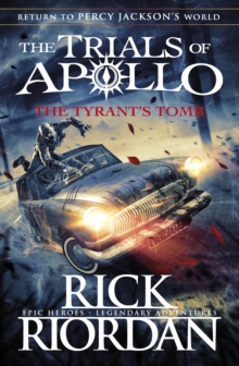 The Tyrant's Tomb (The Trials of Apollo Book 4), Hardback Book