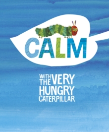 Calm with the Very Hungry Caterpillar, Hardback Book