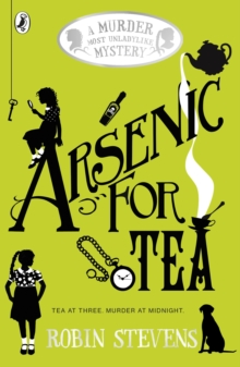 Arsenic for Tea : A Murder Most Unladylike Mystery, Paperback Book