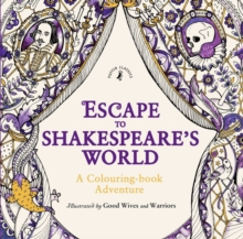 Escape to Shakespeare's World: A Colouring Book Adventure, Paperback Book