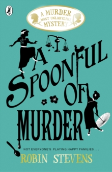 A Spoonful of Murder: A Murder Most Unladylike Mystery, Paperback Book