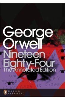 Nineteen Eighty-Four : The Annotated Edition, Paperback Book