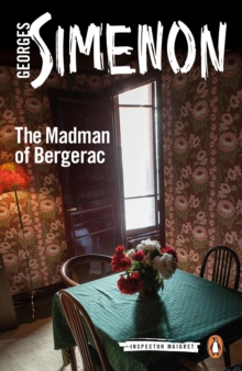 The Madman of Bergerac : Inspector Maigret #15, Paperback Book