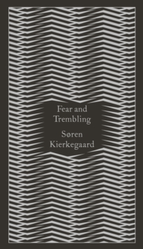 Fear and Trembling : Dialectical Lyric by Johannes De Silentio, Hardback Book