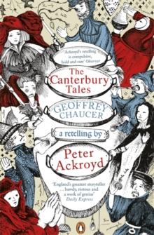 The Canterbury Tales: A retelling by Peter Ackroyd, Paperback Book