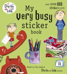 Charlie and Lola: My Very Busy Sticker Book, Paperback Book