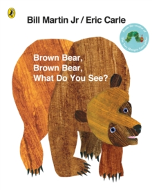 Brown Bear, Brown Bear, What Do You See?, Paperback / softback Book