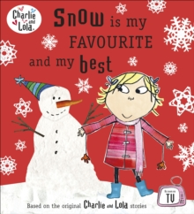 Charlie and Lola: Snow is My Favourite and My Best, Paperback Book