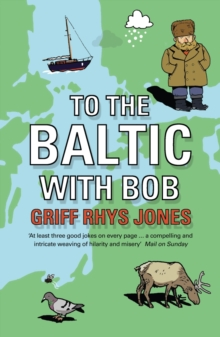 To the Baltic with Bob : An Epic Misadventure