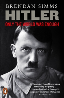 Hitler : Only the World Was Enough, EPUB eBook
