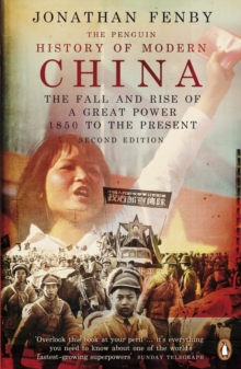 The Penguin History of Modern China : The Fall and Rise of a Great Power, 1850 to the Present, Second Edition, Paperback Book