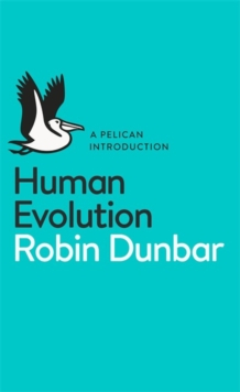 Human Evolution : A Pelican Introduction, Paperback Book