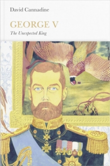George V (Penguin Monarchs) : The Unexpected King, Hardback Book