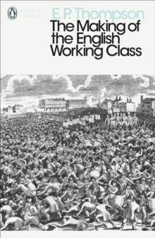 The Making of the English Working Class, Paperback Book