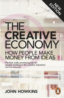 The Creative Economy : How People Make Money from Ideas, Paperback Book