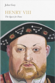 Henry VIII (Penguin Monarchs) : The Quest for Fame, Hardback Book