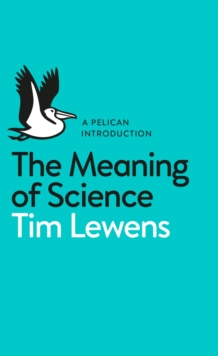 The Meaning of Science, Paperback Book