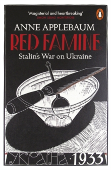 Red Famine : Stalin's War on Ukraine, Paperback Book