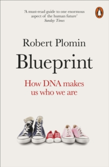 Blueprint : How DNA Makes Us Who We Are, Paperback / softback Book