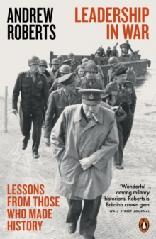 Leadership in War : Lessons from Those Who Made History, Paperback / softback Book