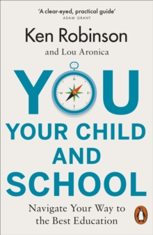 You, Your Child and School : Navigate Your Way to the Best Education, Paperback / softback Book