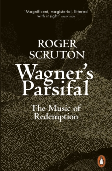 Wagner's Parsifal : The Music of Redemption, Paperback / softback Book