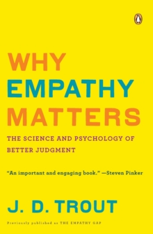Why Empathy Matters : The Science and Psychology of Better Judgment, Paperback / softback Book