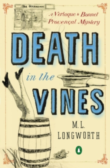 Death In The Vines : A Verlaque and Bonnet Mystery, Paperback / softback Book