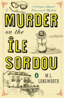 Murder On The Ile Sordou : A Verlaque and Bonnet Mystery, Paperback / softback Book