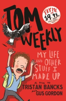 Tom Weekly 1 : My Life and Other Stuff I Made Up, Paperback / softback Book