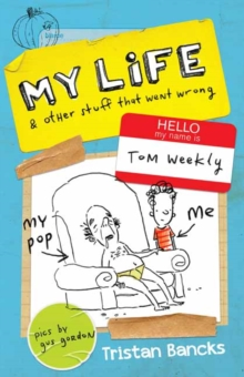 Tom Weekly 2 : My Life and Other Stuff That Went Wrong, Paperback / softback Book