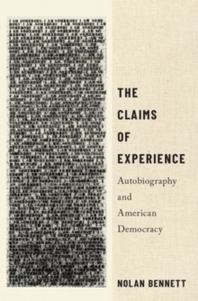 The Claims of Experience : Autobiography and American Democracy, Hardback Book