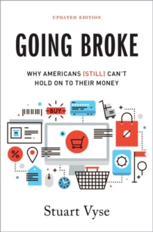 Going Broke : Why Americans (Still) Can't Hold On To Their Money, Paperback / softback Book