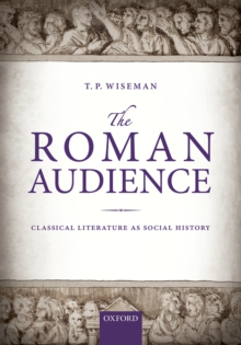The Roman Audience : Classical Literature as Social History