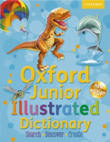 Oxford Junior Illustrated Dictionary : Accessible, fun and colourful, for children aged 7+, Mixed media product Book