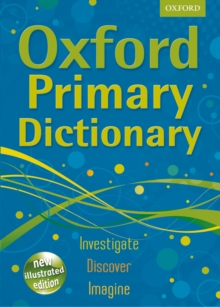 Oxford Primary Dictionary : The UK's bestselling dictionary for primary school students, Mixed media product Book