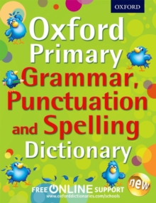 Oxford Primary Grammar, Punctuation and Spelling Dictionary : Accessible language support for 7-9 year olds, Mixed media product Book