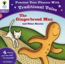 Oxford Reading Tree: Level 1+: Traditional Tales Phonics The Gingerbread Man and Other Stories, Paperback Book
